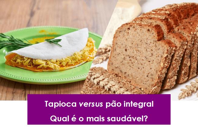 Tapioca x pão integral
